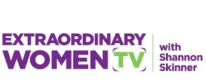 Extraordinary Women TV with Shannon Skinner