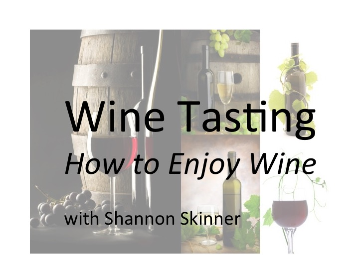 Wine Tasting with Shannon Skinner